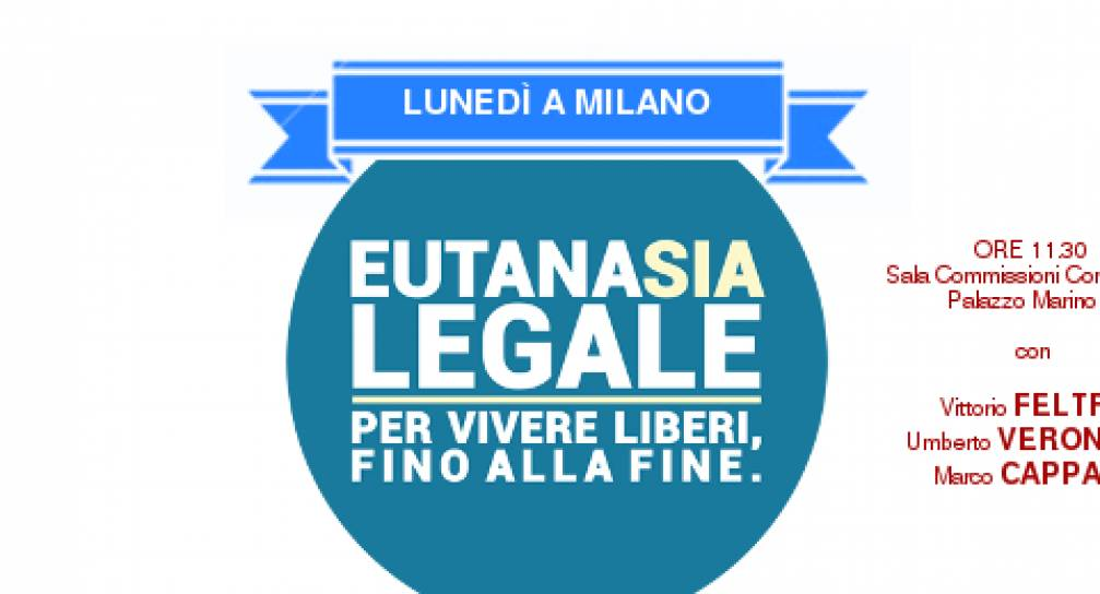 """Lunedì a Milano: """"Eutanasia, il Parlamento si faccia vivo"""""""